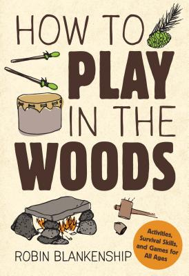 Image for How To Play In The Woods