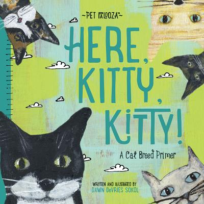 Image for Here, Kitty, Kitty!: A Cat Breed Primer (Pet Palooza)