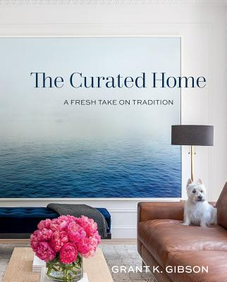 Image for CURATED HOME: A FRESH TAKE ON TRADITION