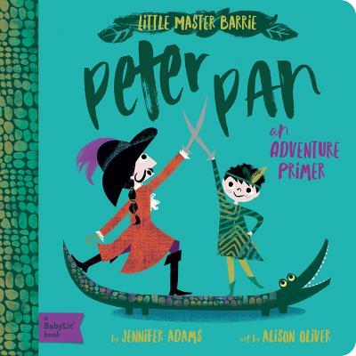 Image for PETER PAN: AN ADVENTURE PRIMER (BABYLIT)