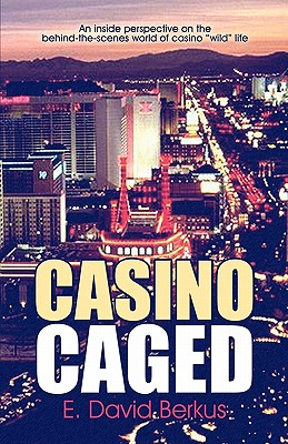 "Image for Casino Caged: An inside perspective on the behind-the-scenes world of casino ""wild"" life"