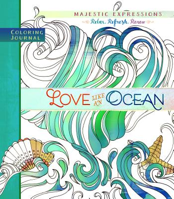 Image for Love Like an Ocean: Coloring Journal (Majestic Expressions)