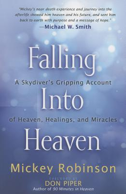 "Image for ""Falling Into Heaven: A Skydivers Gripping Account of Heaven, Healings and Miracles"""
