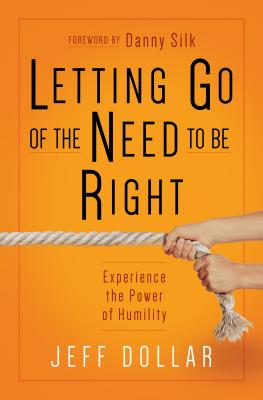 Image for Letting Go of the Need to Be Right: Experience the Power of Humility
