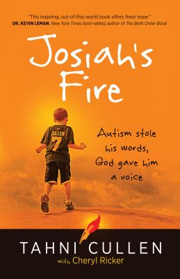 Image for JOSIAH'S FIRE : AUTISM STOLE HIS WORDS, GOD GAVE HIM A VOICE