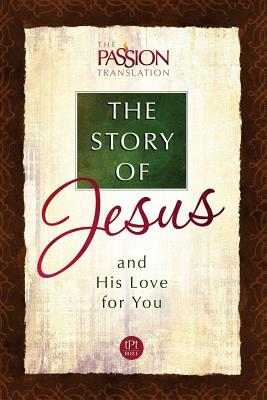 Image for The Story of Jesus and His Love for You (The Passion Translation)