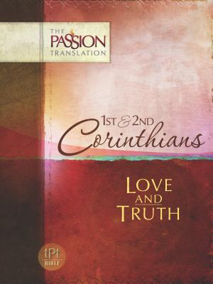 Image for 1 & 2 Corinthians: Love and Truth (The Passion Translation)
