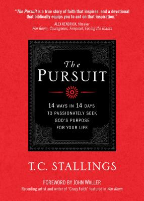 Image for The Pursuit: 14 Ways in 14 Days to Passionately Seek Gods Purpose for Your Life