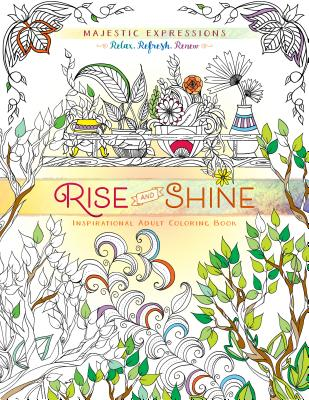 Image for Rise and Shine Coloring Happiness Coloring Book