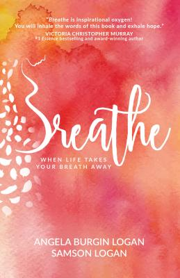Image for Breathe: When Life Takes Your Breath Away
