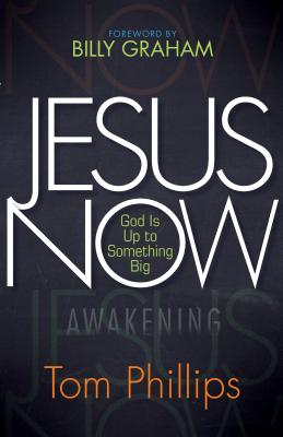Image for Jesus Now: God Is Up to Something Big