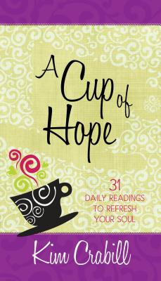 Image for Cup of Hope: 31 Daily Readings to Refresh Your Soul