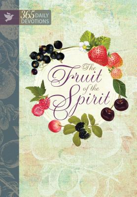Image for Fruit of the Spirit: 365 Daily Devotions
