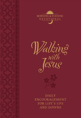 Image for Walking with Jesus (Morning & Evening Devotional): Praise and Prayers for Life?s Ups and Downs