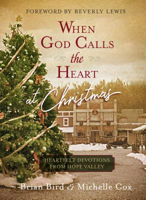 Image for When God Calls the Heart at Christmas: Heartfelt Devotions from Hope Valley