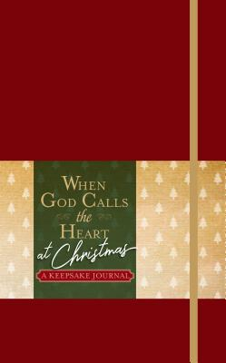 Image for When God Calls the Heart at Christmas: A Keepsake Journal