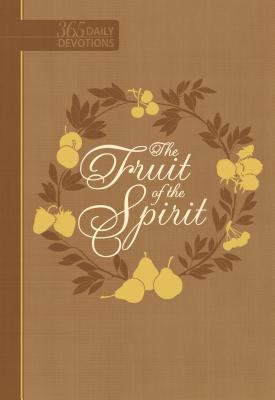 Image for The Fruit of the Spirit: 365 Daily Devotions