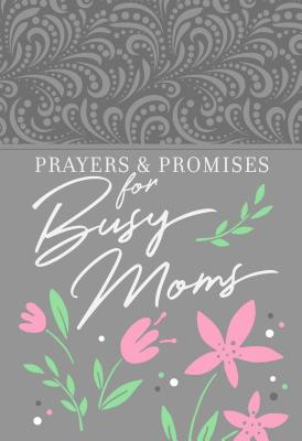 Image for Prayers & Promises for Busy Moms