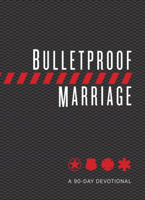 Image for Bulletproof Marriage: A 90-Day Devotional