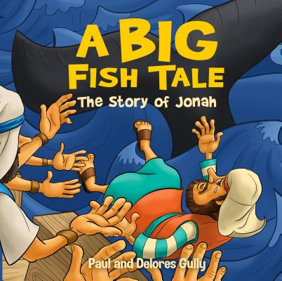 Image for A Big Fish Tale: The Story of Jonah