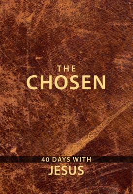 Image for The Chosen: 40 Days with Jesus