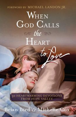 Image for When God Calls the Heart to Love: 30 Heartwarming Devotions from Hope Valley