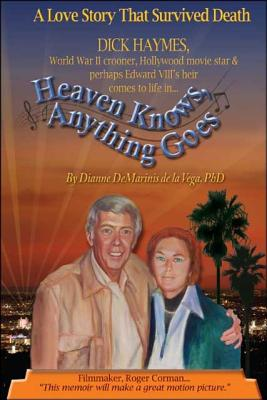 Image for HEAVEN KNOWS, ANYTHING GOES A LOVE STORY THAT SURVIVED DEATH