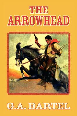 The Arrowhead, Bartel, G.A.