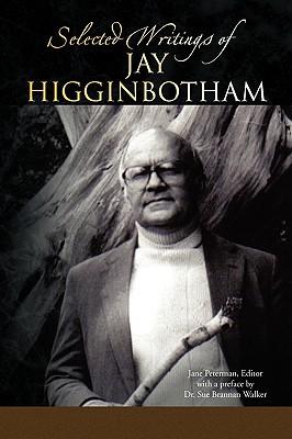 Selected Writings of Jay Higginbotham, Higginbotham, Jay