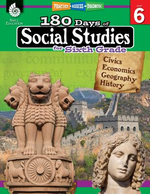 Image for 180 Days of Social Studies: Grade 6 - Daily Social Studies Workbook for Classroom and Home, Cool and Fun Civics Practice, Elementary School Level ... Created by Teachers (180 Days of Practice)