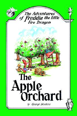 The Adventures of Freddie the little Fire Dragon: The Apple Orchard, George Skudera