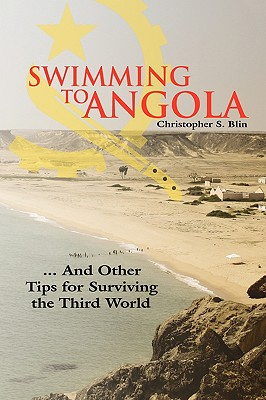 Image for Swimming to Angola : And Other Tips for Surviving the Third World