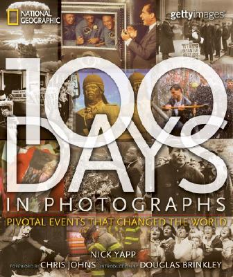 Image for 100 Days in Photographs: Pivotal Events That Changed the World