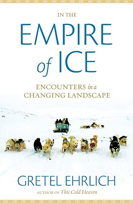 Image for In the Empire of Ice: Encounters in a Changing Landscape