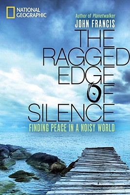 Image for The Ragged Edge of Silence: Finding Peace in a Noisy World