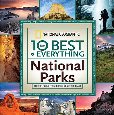 Image for The 10 Best of Everything National Parks: 800 Top Picks From Parks Coast to Coast