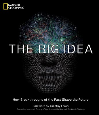 Image for Big Idea: How Breakthroughs of the Past Shape the Future