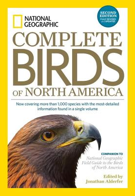 Image for National Geographic Complete Birds of North America, 2nd Edition: Now Covering More Than 1,000 Species With the Most-Detailed Information Found in a Single Volume