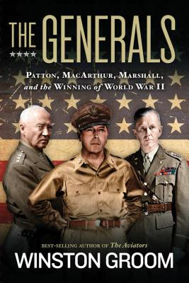 Image for The Generals: Patton, MacArthur, Marshall, and the Winning of World War II