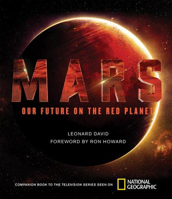 Red Planet: The Story of Our Future on Mars, Leonard David