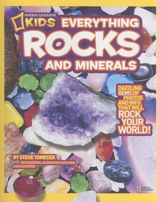 National Geographic Kids Everything Rocks and Minerals: Dazzling gems of photos and info that will rock your world, Tomecek, Steve