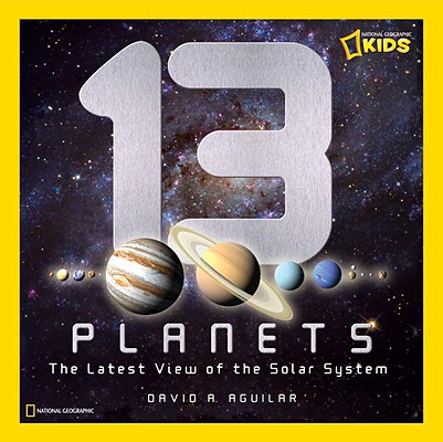 Image for 13 Planets: The Latest View of the Solar System (National Geographic Kids)