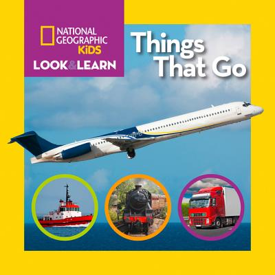 Image for National Geographic Kids Look and Learn: Things That Go (Look & Learn)