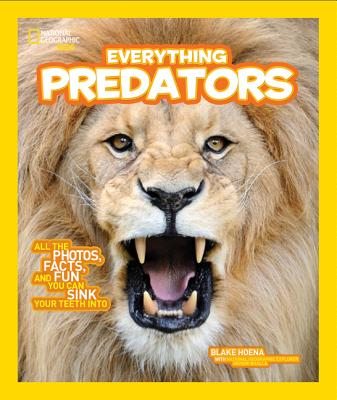 Image for National Geographic Kids Everything Predators: All the Photos, Facts, and Fun You Can Sink Your Teeth Into