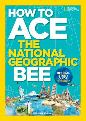 Image for How to Ace the National Geographic Bee, Official Study Guide, Fifth Edition