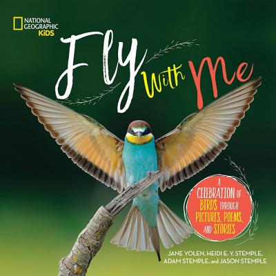 Image for Fly With Me: A Celebration of Birds through Pictures, Poems, and Stories