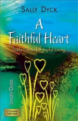 Image for A Faithful Heart Leader Guide: Daily Guide for Joyful Living
