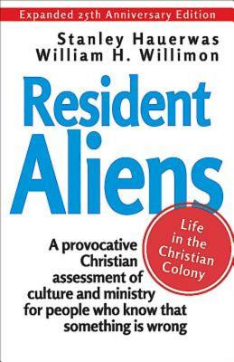 Image for Resident Aliens: Life in the Christian Colony (Expanded 25th Anniversary Edition)
