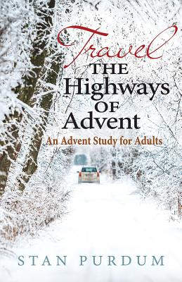 Travel the Highways of Advent: An Advent Study for Adults, Purdum, Stan