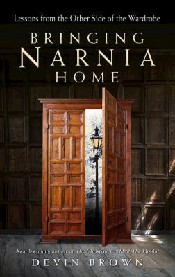Image for Bringing Narnia Home: Lessons from the Other Side of the Wardrobe